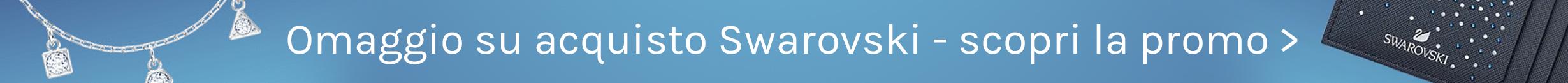 Omaggio su acquisto Swarovski, scopri la promo